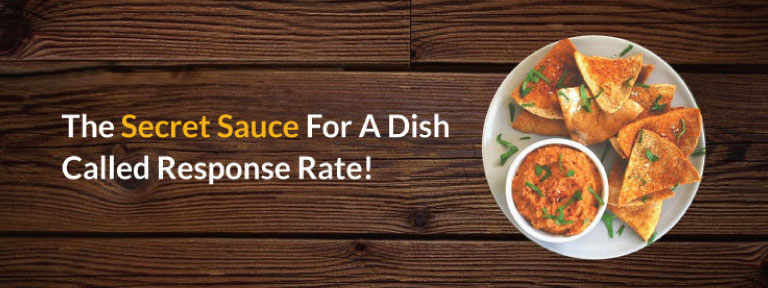 The Secret Sauce for a Dish called Response Rate!